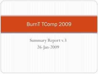 BurnT TComp 2009