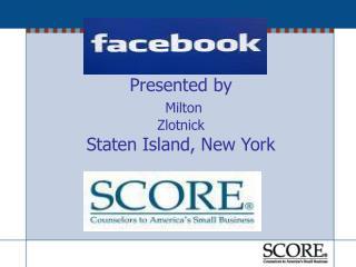 Presented by Milton Zlotnick Staten Island, New York