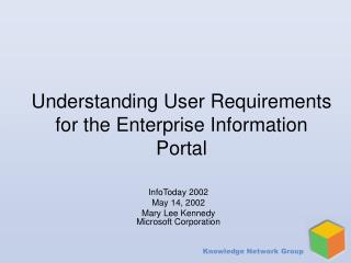 Understanding User Requirements for the Enterprise Information Portal