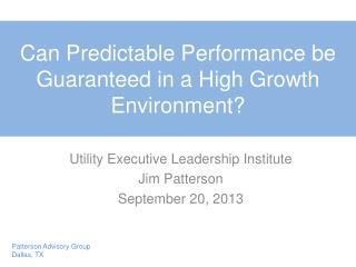 Can Predictable Performance be Guaranteed in a High Growth Environment?