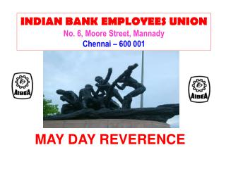 INDIAN BANK EMPLOYEES UNION No. 6, Moore Street, Mannady Chennai – 600 001