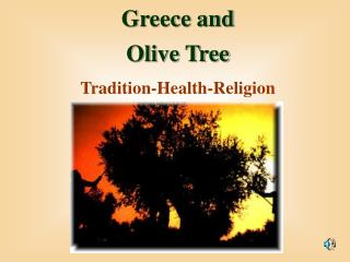 Greece and  Olive Tree Tradition-Health-Religion