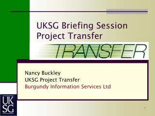 UKSG Briefing Session Project Transfer