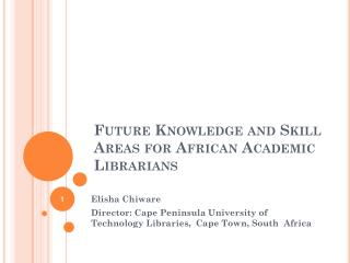 Future Knowledge and Skill Areas for African Academic Librarians