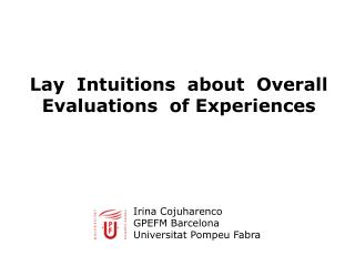 Lay  Intuitions  about  Overall Evaluations  of Experiences