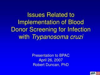Issues Related to Implementation of Blood Donor Screening for Infection with  Trypanosoma cruzi