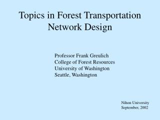 Topics in Forest Transportation Network Design