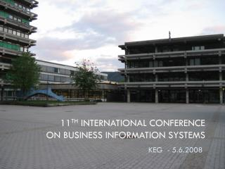 11 th  International Conference on Business Information Systems
