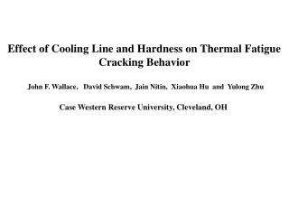 Effect of Cooling Line and Hardness on Thermal Fatigue  Cracking Behavior