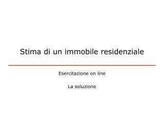 Stima di un immobile residenziale