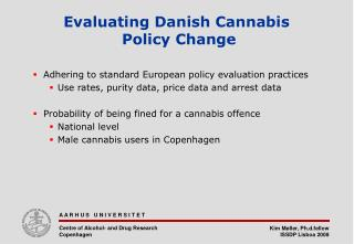 Evaluating Danish Cannabis  Policy Change
