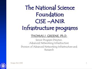 The National Science Foundation CISE –ANIR Infrastructure programs