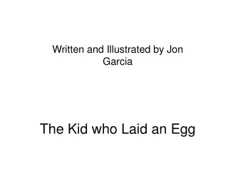 The Kid who Laid an Egg