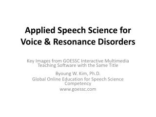 Applied Speech Science for Voice & Resonance Disorders