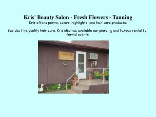 Kris' Beauty Salon - Fresh Flowers - Tanning