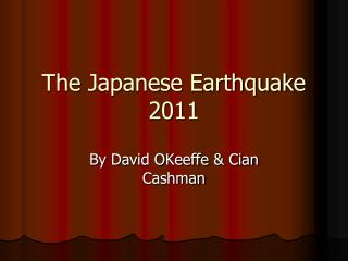 The Japanese Earthquake 2011