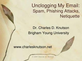Unclogging My Email: Spam, Phishing Attacks,  Netiquette