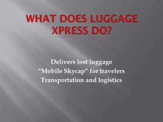 What does Luggage xPress do?