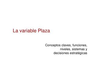 La variable Plaza