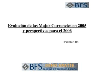 Evolución de las Major Currencies en 2005 y perspectivas para el 2006
