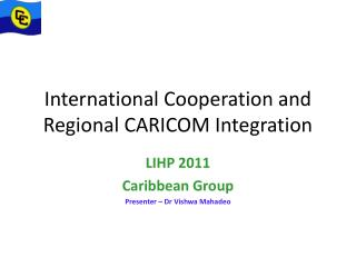 International Cooperation and Regional CARICOM Integration