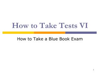 How to Take Tests VI