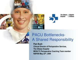 PACU Bottlenecks-  A Shared Responsibility