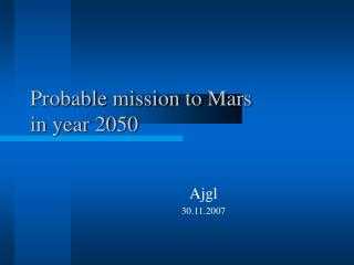 Probable mission to  Mars in year 2050