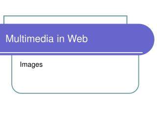 Multimedia in Web