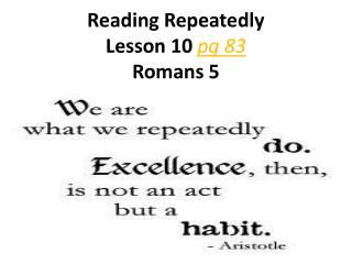 Reading Repeatedly Lesson 10  pg 83 Romans 5
