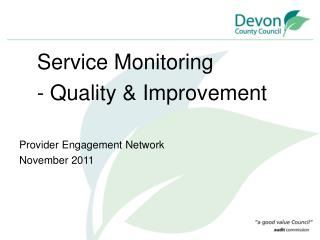 Service Monitoring     - Quality & Improvement Provider Engagement Network November 2011