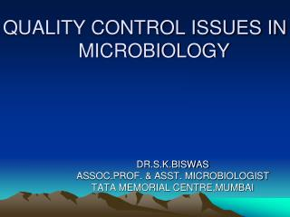 QUALITY CONTROL ISSUES IN                        MICROBIOLOGY
