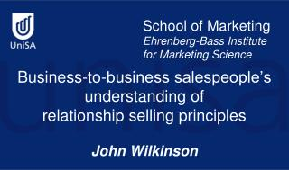 Business-to-business salespeople's understanding of relationship selling principles John Wilkinson