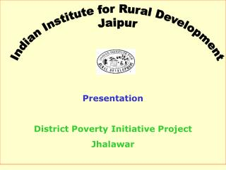 Presentation  District Poverty Initiative Project  Jhalawar