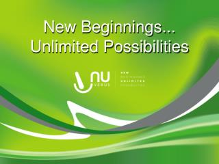 New Beginnings... Unlimited Possibilities