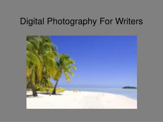 Digital Photography For Writers