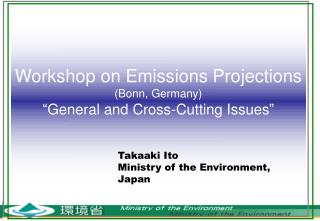 "Workshop on Emissions Projections (Bonn, Germany) ""General and Cross-Cutting Issues"""