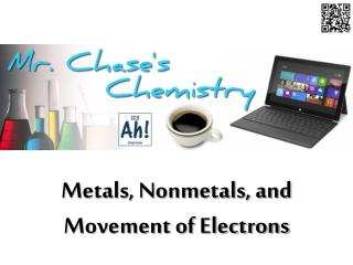 Metals, Nonmetals, and Movement of Electrons
