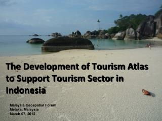 The Development of Tourism Atlas to Support Tourism Sector in Indonesia