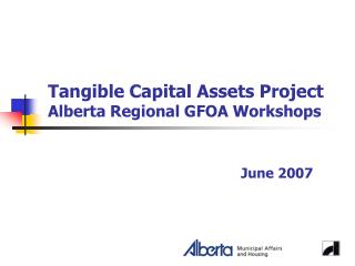 Tangible Capital Assets Project Alberta Regional GFOA Workshops