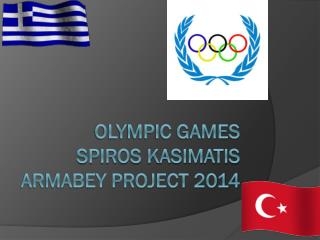 OLYMPIC GAMES SPIROS KASIMATIS ARMABEY PROJECT 2014