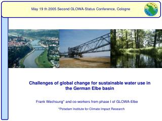 Frank Wechsung*  and co-workers from phase I of GLOWA-Elbe