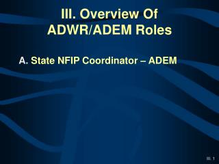 III. Overview Of  ADWR/ADEM Roles