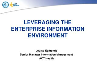 LEVERAGING THE ENTERPRISE INFORMATION ENVIRONMENT