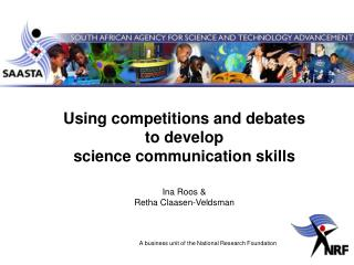 Using competitions and debates  to develop  science communication skills Ina Roos &
