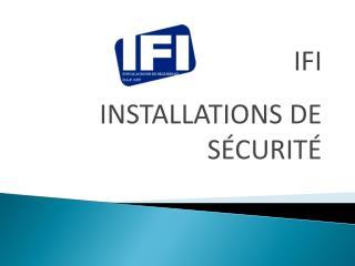 IFI INSTALLATIONS DE SÉCURITÉ