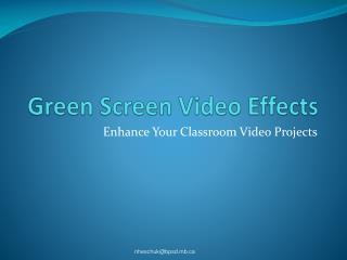 PPT - Green Screen Video Effects PowerPoint Presentation - ID:48722