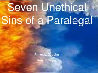 Seven Unethical Sins of a Paralegal