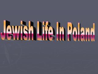 Jewish Life In Poland