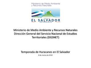 Temporada de Huracanes en El Salvador 8 de marzo de 2010
